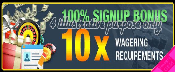 100% signup bonus 10x wagering