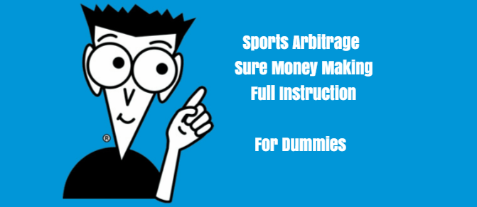 Sports Arbitrage – Cheat Sheet For Dummies To Become A