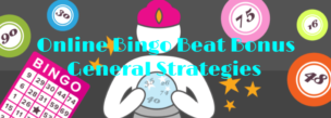 Online Bingo Beat Bonus General Strategies
