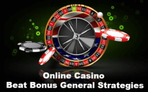 Casino Bonus General Strategies To Capture Extra Money Opportunities