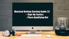 Free Matched Bet Starting Guide (2) – How To Sign-Up & Place Qualifying Bet