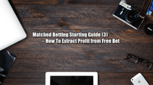 Guide How To Extract Cash Profit Free Bet