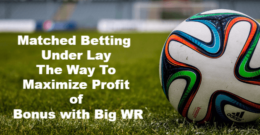 Betting Signup Offers Underlay Technique To Secure Profits from Betting Signup Offers - Bonus WR (Wager Requirements)