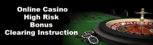 Casino High Risk Bonus Instruction