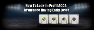 Coral ACCA Insurance Lock-In Profit Early Loser