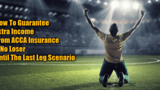 How To Lock-In Profit on Bet Accumulator Insurance – 0 Loser Until The Last Leg Scenario
