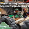2nd Place Refund Horse Betting Spreadsheet To Lock-In Profit
