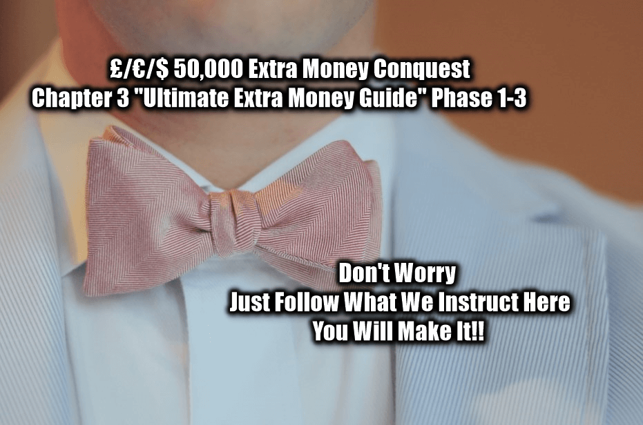 £/€/$ 50,000 Extra Money Conquest Chapter 3 Ultimate Extra Money Guide Phase 1-3