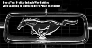 Each Way Betting Scalping & Dutching Extra Place Technique