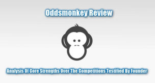 Oddsmonkey Review - List Of Competitive Edge Over Competitions Testified By Founder