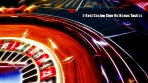 5 Most Profitable Casino Sign Up Methods - Don't Be Bothered By No Deposit Bonus Feature