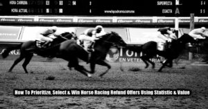 Horse Racing Refund Offers - How To Chose & Win Based On Value Feature Image