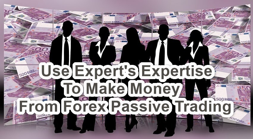 Forex Passive Trading three Practical Methods Feature Image