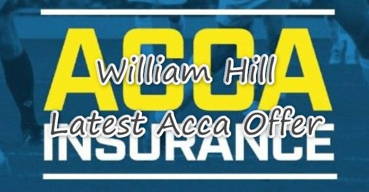 william hill latest acca insurance