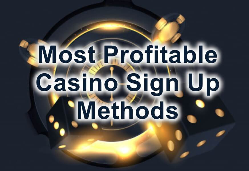 most profitable casino sign up methods feature image