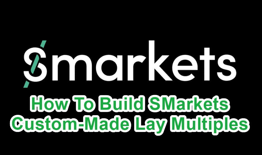 smarkets custom lay multiples feature image